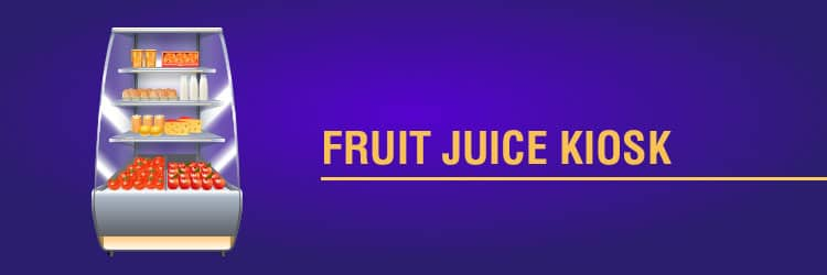 small scale business in chennai - Fruit juice kiosk