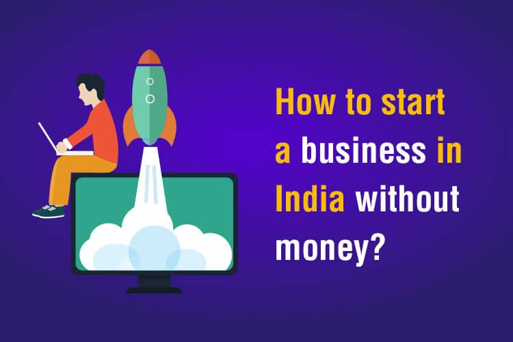 how to start a business in india without money