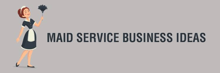 small scale business in chennai - Maid Service Business Ideas