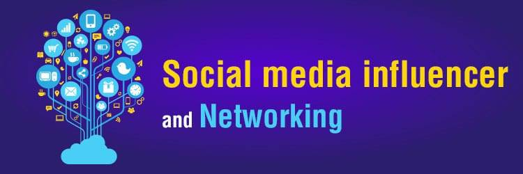 Social media influencer and Networking