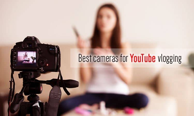17 Best Cameras For YouTube vLogging 2019 – Buzzcnn