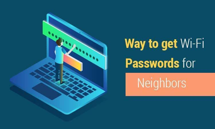 Way to get Wi-Fi passwords for neighbors