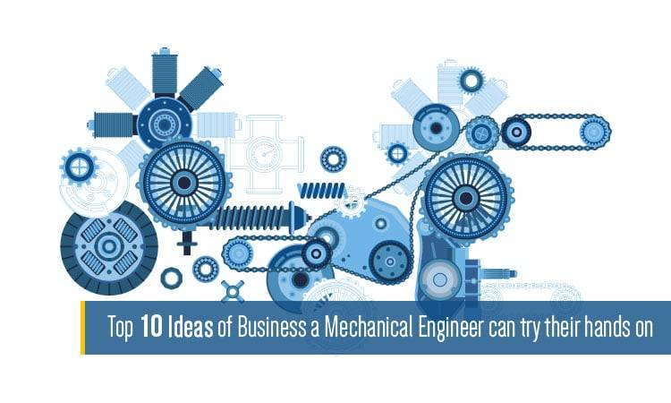 Top 10 mechanical engineering business ideas
