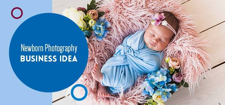 Newborn Photography business ideas