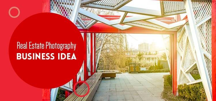 Real Estate Photography Business Idea