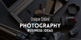 Unique Online Photography Business Ideas