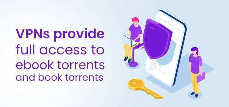 VPNs provide full access to ebook torrents and book torrents