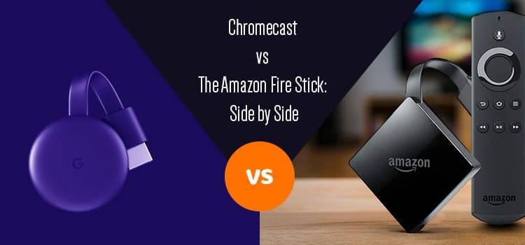 Chromecast vs The Amazon Fire Stick Side by Side