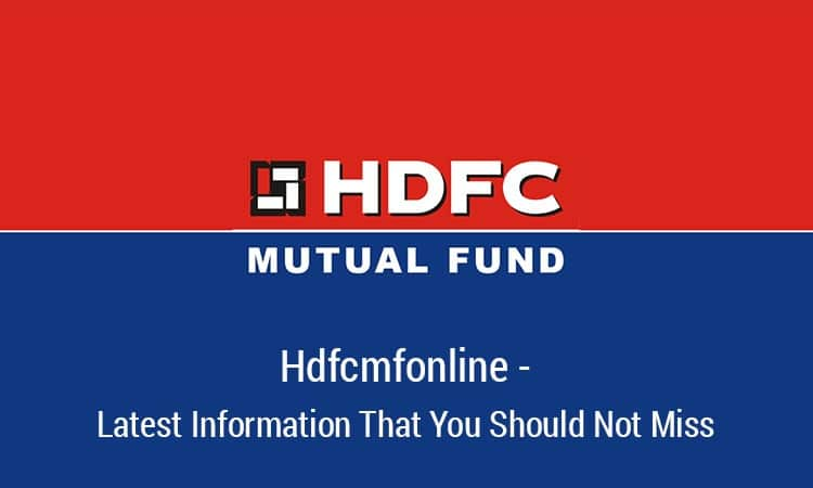 Hdfcmfonline Latest Information That You Should Not Miss