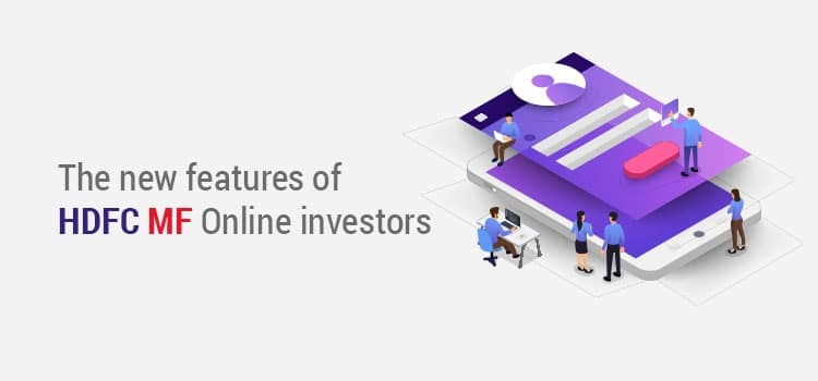 The new features of HDFC MF Online investors