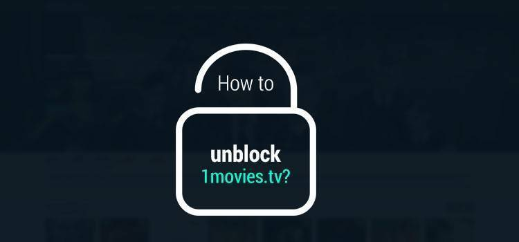 How to unblock 1movies-tv