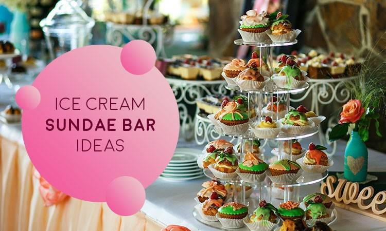 ice cream sundae bar ideas