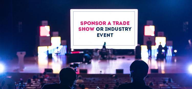 Sponsor a Trade Show or Industry Event