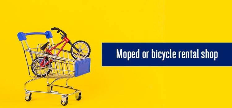 Moped or bicycle rental shop