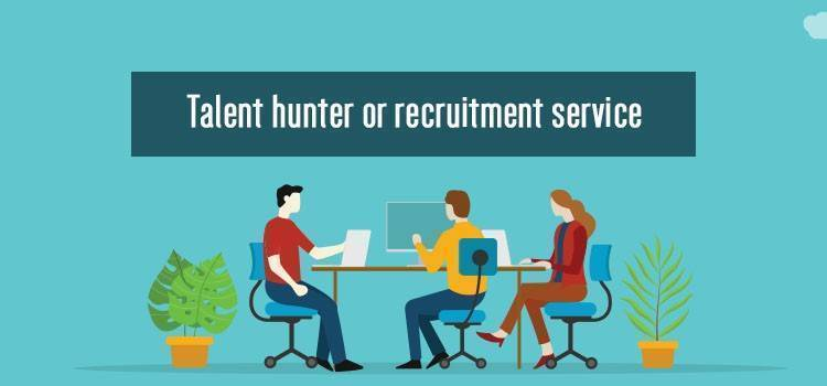 Talent hunter or recruitment service