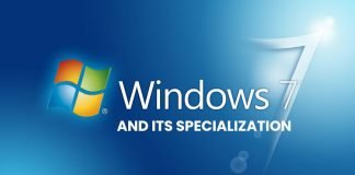 WINDOWS 7 AND ITS SPECIALIZATION