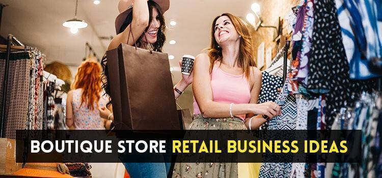 Boutique Store Retail Business Ideas