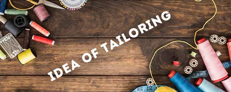IDEA OF TAILORING