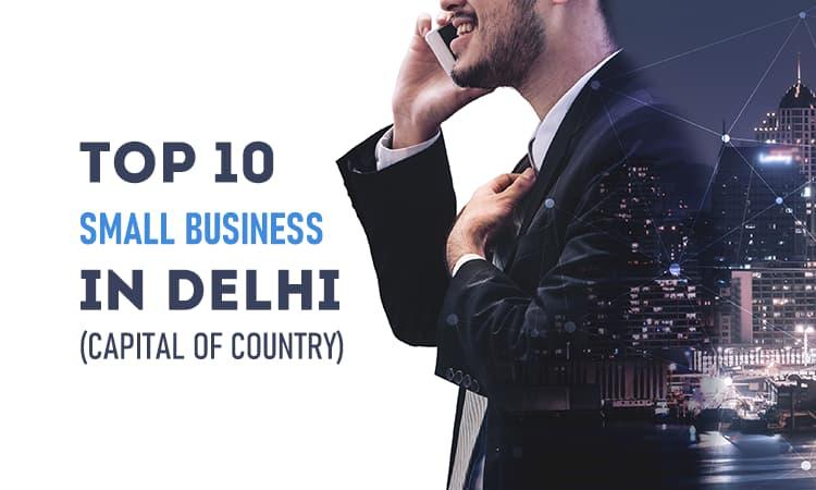 small business ideas for delhi