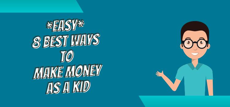 make money as a kid easy