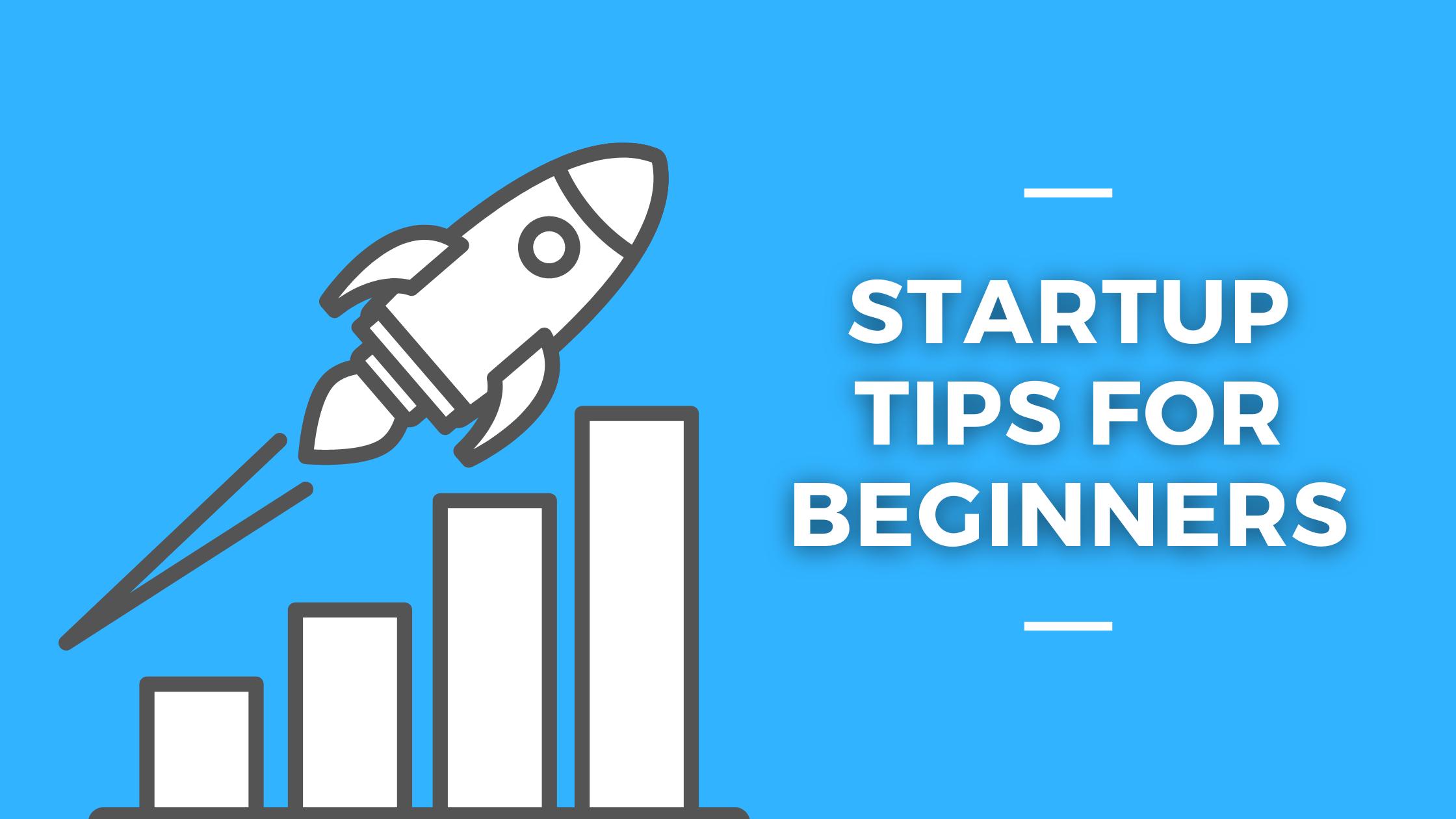 Startup Tips for Beginners