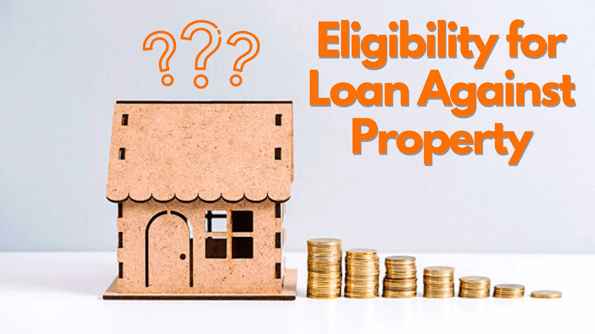 Eligibility for loan against property