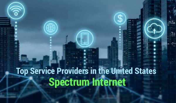 Top Service Providers in the United States- Spectrum Internet