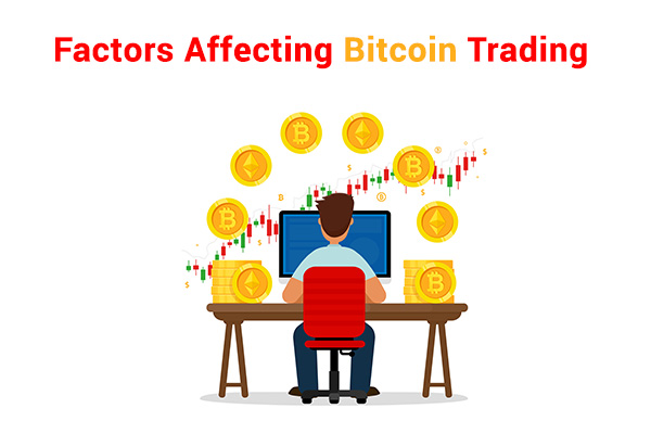 Factors Affecting Bitcoin Trading