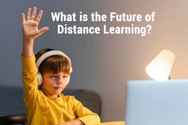 What is the Future of Distance Learning?