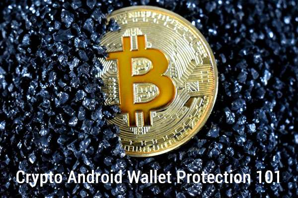 Crypto Android Wallet Protection 101