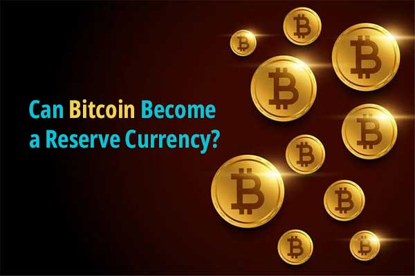 Can Bitcoin Become a Reserve Currency?